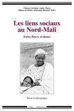 Charles Grémont et André Marty - Les liens sociaux au Nord-Mali - Entre fleuve et dunes.