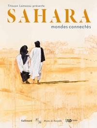 Charles Grémont et Titouan Lamazou - Sahara, mondes connectés.