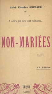 Charles Grimaud - Non-mariées - À celles qui s'en vont solitaires.