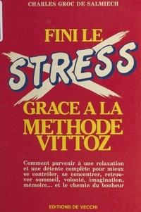 Charles Groc de Salmiech - Fini le stress grâce à la méthode Vittoz.
