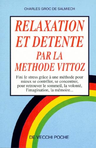 Charles Groc de Salmiech - Relaxation et détente par la méthode Vittoz.