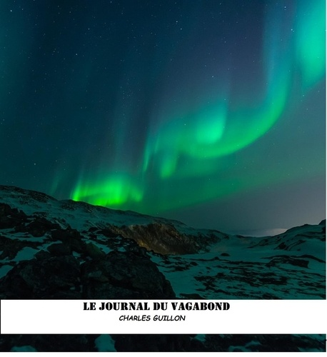 Charles Guillon - LE JOURNAL DU VAGABOND.