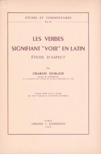 Charles Guiraud - Les verbes signifiant «voir» en Latin - Etude d'aspect.