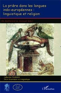 Charles Guittard et Michel Mazoyer - La prière dans les langues indo-européennes : linguistique et religion.