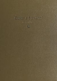 Charles Gustave Stoskopf et Bernard Buffet - Gustave Stoskopf, le peintre : 1869-1944.