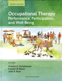 Charles H. Christiansen et Carolyn M. Baum - Occupational Therapy - Performance, Participation, and Well-Being.