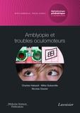 Charles Habault et Mitra Goberville - Ophtalmologie pédiatrique et strabismes - Volume 4, Amblyopie et troubles oculomoteurs.