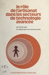Charles Haby et Jacques Vannier - Le rôle de l'artisanat dans les secteurs de technologie avancée.
