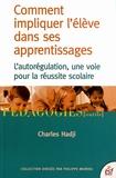 Charles Hadji - Comment impliquer l'élève dans ses apprentissages - L'autorégulation, une voie pour la réussite scolaire.