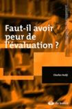 Charles Hadji - Faut-il avoir peur de l'évaluation ?.