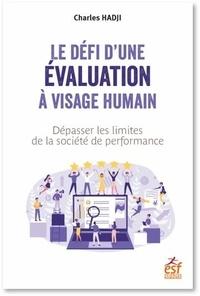 Charles Hadji - Le défi d'une évalutation à visage humain - Dépasser les limites d'une société de la performance.
