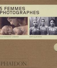 Charles Hagen et Joanne Lukitsh - 5 Femmes photographes : Mary Ellen Mark, Julia Margaret Cameron, Dorothea Lange, Lisette Model, Graciela Iturbide.