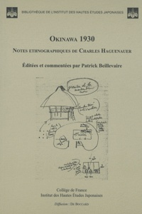 Patrick Beillevaire et Charles Haguenauer - Okinawa 1930 - Notes ethnographiques de Charles Haguenauer.