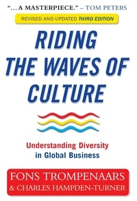 Charles Hampden-Turner et Fons Trompenaars - Riding the Waves of Culture - Understanding Diversity in Global Business.