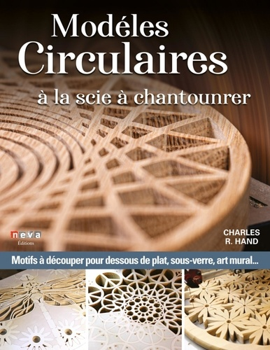 Charles Hand - Modèles circulaires à la scie à chantourner - Patrons pour dessous de plat, sous-verres, plateaux, art mural....