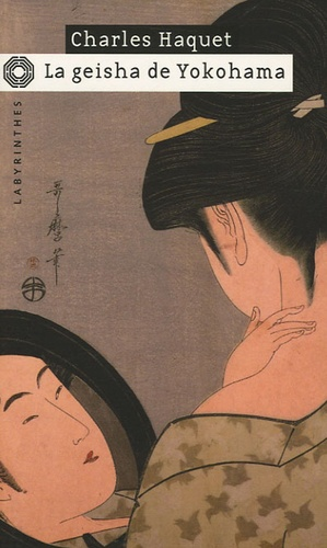 Charles Haquet - La Geisha de Yokohama.