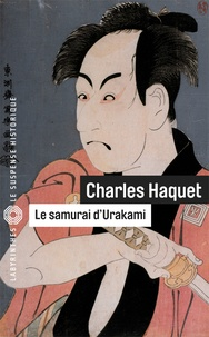 Charles Haquet - Le samouraï d'Urakami.