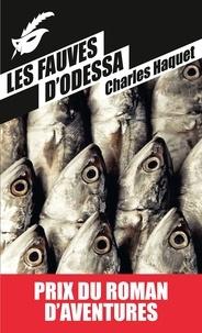 Charles Haquet - Les fauves d'Odessa.