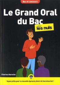 Charles Haroche - Le Grand Oral du Bac pour les Nuls.