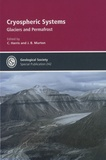 Charles Harris et Julian B. Murton - Cryospheric System - Glaciers and Permafrost.