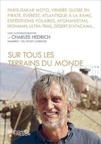 Charles Hedrich - Sur tous les terrains du monde.