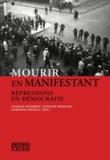 Charles Heimberg et Stéfanie Prezioso - Mourir en manifestant - Répressions en démocratie ;  le 9 novembre 1932 en perspective.