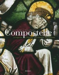 Compostelle- La Légende, l'Histoire, les Chemins, les Hommes - Charles Henneghien |