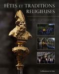 Charles Henneghien - Fêtes et traditions religieuses en Wallonie.