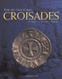 Charles Henneghien - Sur les traces des croisades.