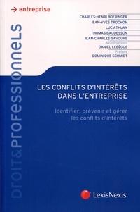 Charles-Henri Boeringer et Jean-Yves Trochon - Les conflits d'intérêts dans l'entreprise - Identifier, prévenir et gérer les conflits d'intérêts.