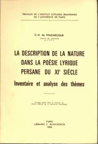 Charles Henri de Fouchécour - La description de la nature dans la poésie lyrique persane du XIe siècle - Inventaire et analyse des thèmes.