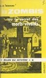 Charles-Henri Dewisme et Robert Amadou - Les zombis - Ou Le secret des morts-vivants.