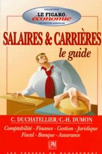 Charles-Henri Dumon et C Duchatellier - GUIDE DES SALAIRES & CARRIERES. - Comptabilité, finance, gestion, juridique, fiscal, banque, assurance.