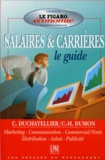 Charles-Henri Dumon et C Duchatellier - Guide des salaires et carrières - Marketing, communication, commercial-vente, distribution, achat, publicité.