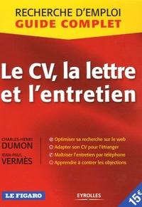 Charles-Henri Dumon et Jean-Paul Vermès - Le CV, la lettre et l'entretien.
