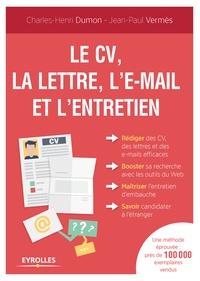 Charles-Henri Dumon et Jean-Paul Vermès - Le CV, la lettre, l'email et l'entretien.