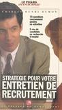 Charles-Henri Dumon - Stratégie pour votre entretien de recrutement.