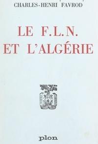 Charles-Henri Favrod - Le F.L.N. et l'Algérie.