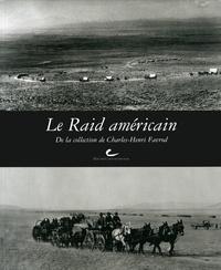 Charles-Henri Favrod - Le Raid américain - De la collection de Charles-Henri Favrod.