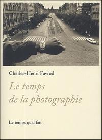Charles-Henri Favrod - Le temps de la photographie.