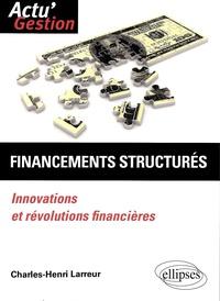 Charles-Henri Larreur - Financements structurés - Innovations et révolutions financières.