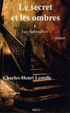 Charles-Henri Lestelle - Le secret et les ombres Tome 1 : Les Aphrodites.