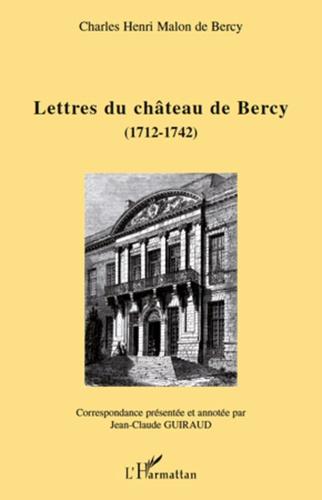 Lettres du château de Bercy (1712-1742)