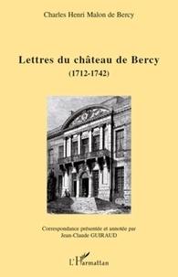Charles Henri Malon de Bercy - Lettres du château de Bercy (1712-1742).