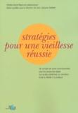 Charles-Henri Rapin - Stratégies pour une vieillesse réussie - Un concept de santé communautaire pour les personnes âgées qui va des problèmes aux solutions et de la théorie à la pratique.