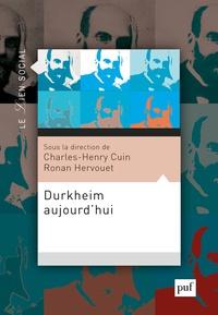 Charles-Henry Cuin et Ronan Hervouet - Durkheim aujourd'hui.