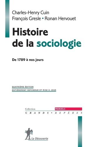 Histoire de la sociologie. De 1789 à nos jours 4e édition