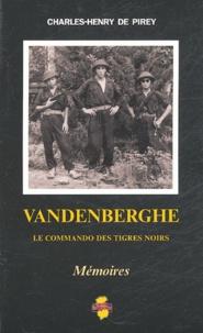 Charles-Henry de Pirey - Vandenberghe - Le commando des Tigres noirs.