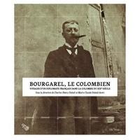 Bourgarel, le Colombien - Voyages dun diplomate français dans la Colombie du XIXe siècle.pdf