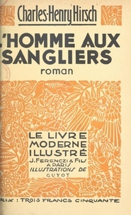 Charles-Henry Hirsch et  Guyot - L'homme aux sangliers.